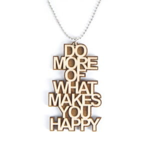 "Ketting ""Do more of what makes you happy"""