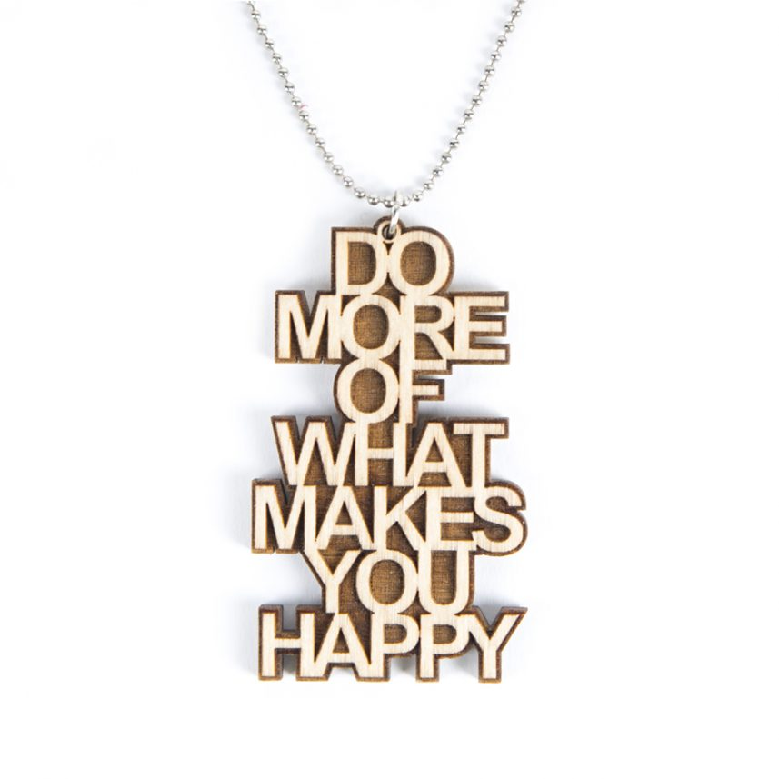 Lasergesneden houten ketting / hanger - Lasercut wooden necklace / pendant do more what makes you happy