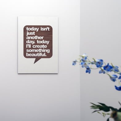 engraved lasercut wall decoration - today isn't just another day - carpe diem