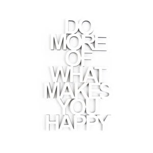 Quote Do more of what makes you happy