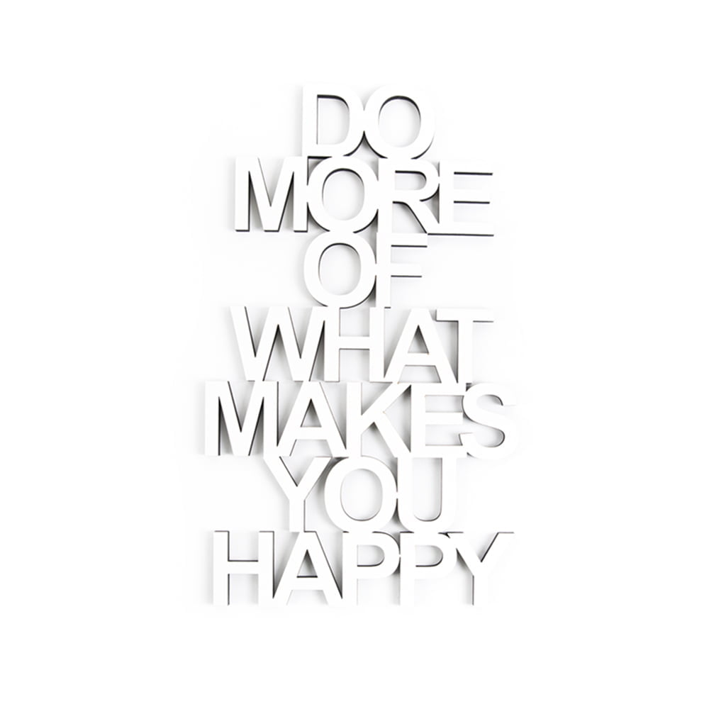 What Makes You Happy Quotes Do More Of What Makes You Happy White  Creative Use Of Technology
