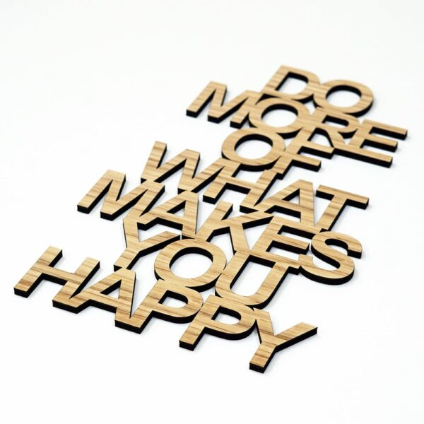 quote do more of what makes you happy 2