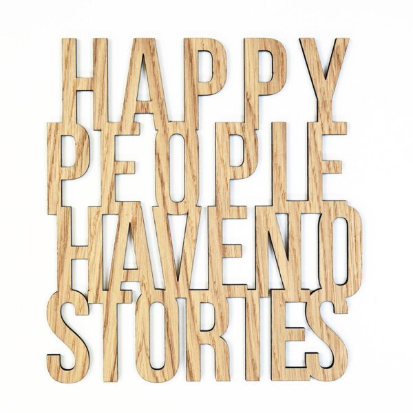 quote happy people have no stories